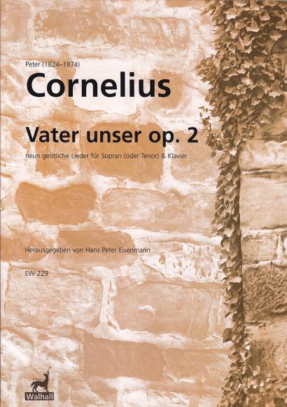 Cornelius, Peter (1824-1874): Vater unser op. 2 - for soprano (tenor) & piano