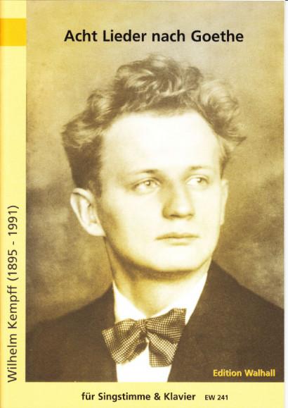 Kempff, Wilhelm  (1895-1991): Acht Lieder nach Gedichten von J. W. von Goethe