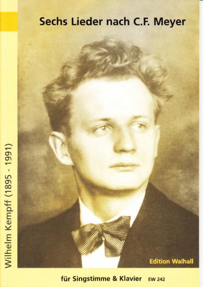 Kempff, Wilhelm  (1895-1991): Sechs Lieder nach Gedichten von C. F. Meyer