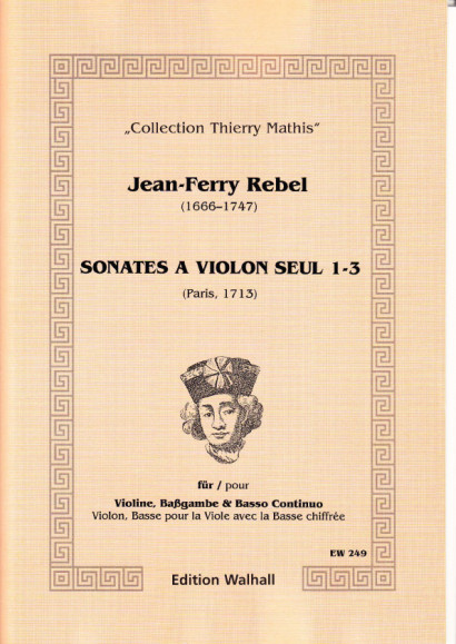 Rebel, Jean-Ferry (1666-1747): Sonates á Violon seul - Band I, Sonaten 1-3