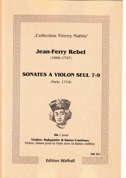 Rebel, Jean-Ferry (1666-1747): Sonates á Violon seul - Band III, Sonaten 7-9