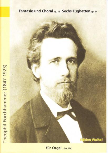 Forchhammer, Theophil  (1847-1923): Fantasie und Choral op. 12  & Sechs Fughetten op. 14