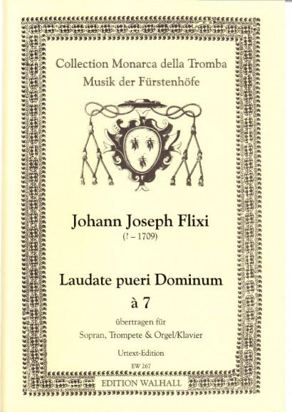 Flixi , Johann Joseph (~1670-1720): Laudate pueri Dominum - Klavierauszug mit Solostimmen