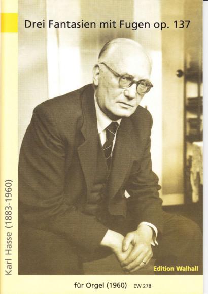 Hasse, Karl (1883–1960): Drei Fantasien mit Fugen op. 137