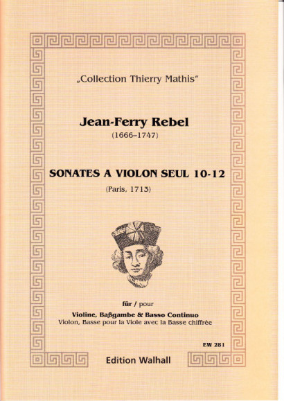 Rebel, Jean-Ferry (1666-1747): Sonates á Violon seul - Band IV, Sonaten 10-12