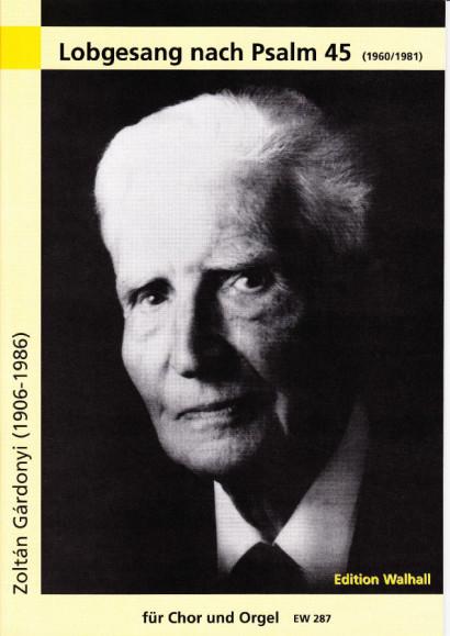 Gárdonyi, Zoltán (1906–1986): Lobgesang nach Psalm 45 - Chorpartituren