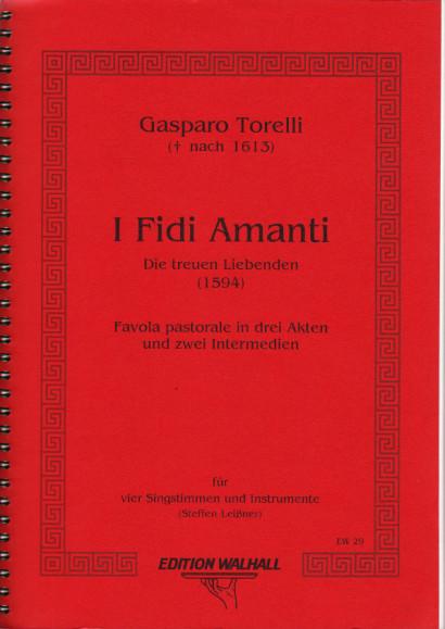 Torelli, Gasparo († nach 1613): I Fidi Amanti