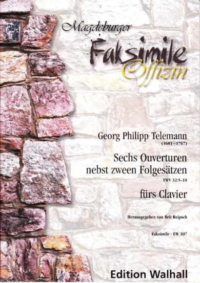Telemann, Georg Philipp (1681- 1767): Sechs Ouverturen nebst zween Folgesätzen TWV 32:5-10