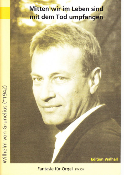 """Grunelius, Wilhelm von (*1942): """"Mitten wir im Leben sind mit dem Tod umpfangen"""""""