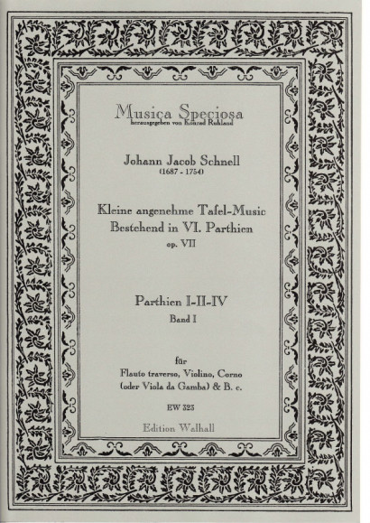 Schnell, Johann Jacob (1687-1754): Kleine angenehme Tafel-Music - Volume I