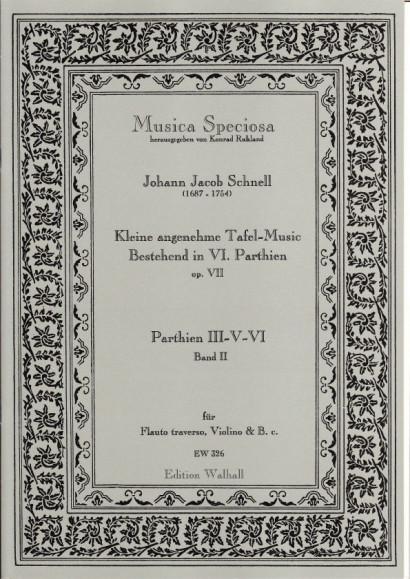 Schnell, Johann Jacob (1687-1754): Kleine angenehme Tafel-Music - Volume II