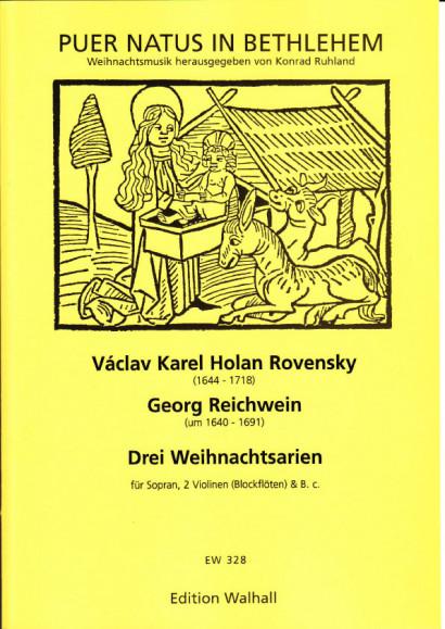 Reichwein, Georg (~1640-1691) & Václav Karel H. Rovensky (1644-1718): Drei Weihnachtsarien