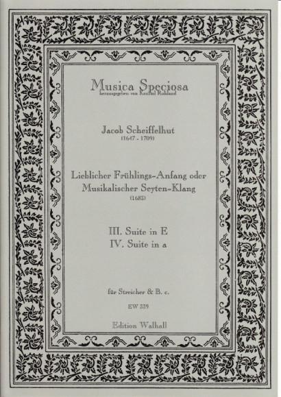 Scheiffelhut, Jacob (1647-1709): Lieblicher Frühlings-Anfang oder Musikalischer Seyten-Klang <br>Suiten Nr. III & IV (in E & a)