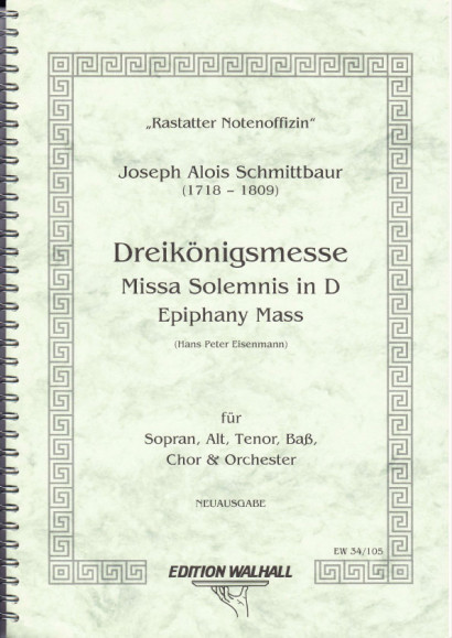 Schmittbaur, Joseph Alois (1718-1809): Missa Solemnis op. 1 Dreikönigsmesse