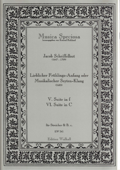 Scheiffelhut, Jacob (1647-1709): Lieblicher Frühlings-Anfang oder Musikalischer Seyten-Klang <br>Suits V & VI (in F minor & C major)