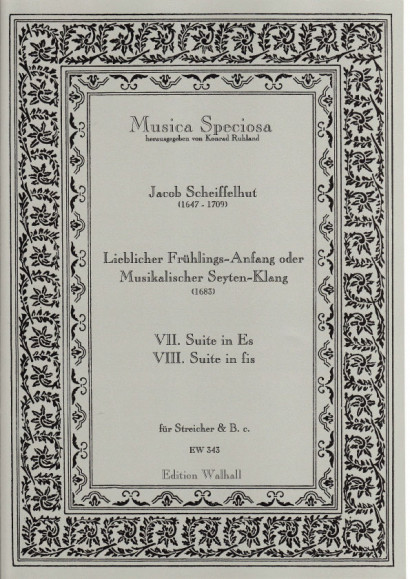 Scheiffelhut, Jacob (1647-1709): Lieblicher Frühlings-Anfang oder Musikalischer Seyten-Klang <br>- Suits VII & VIII (in Eb major & F sharp minor)