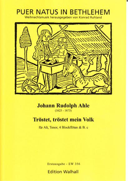 """Ahle, Johann Rudolph (1625-1673): """"Tröstet, tröstet mein Volk"""""""