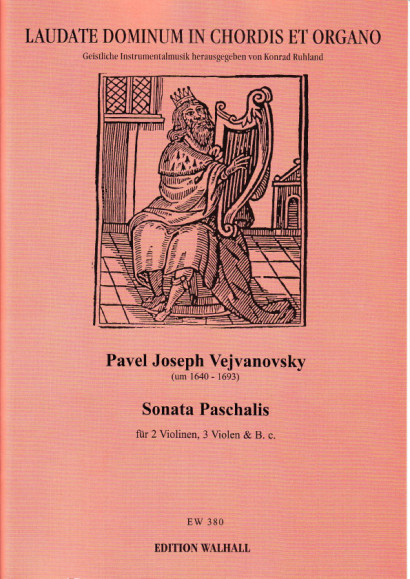 Vejvanovsky, Pavel Joseph (~1640-1693): Sonata Paschalis