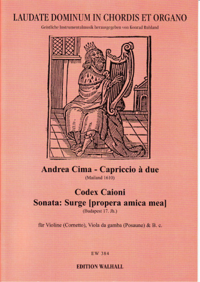 """Cima, Andrea (Mailand 1610): Capriccio à due & Codex Caioni/Anonymus: Sonata Super """"Surge Propera amica mea"""""""