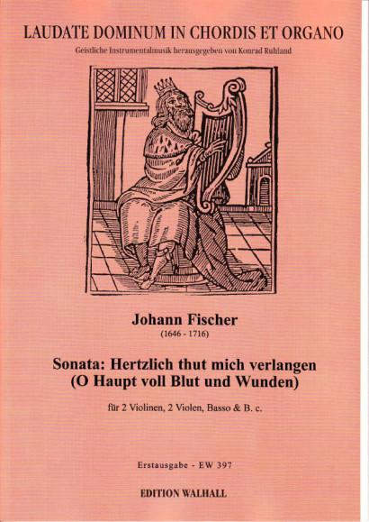 Augsburgensis, Johann Fischer (1646-1716): Hertzlich thut mich verlangen