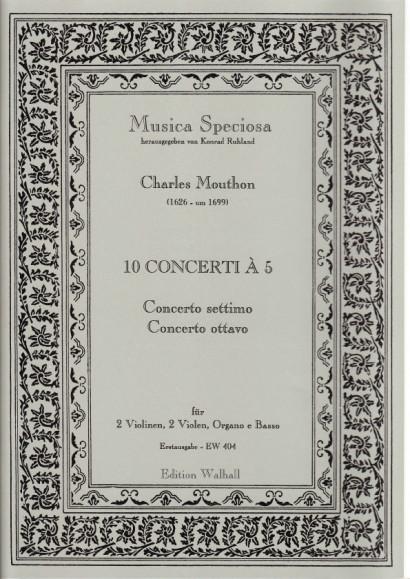 Motta, Artemio (1681-17 ??): (Sig Mouthon.): Concerti I–X op. 1.<br>- Concerto  VII. & VIII.