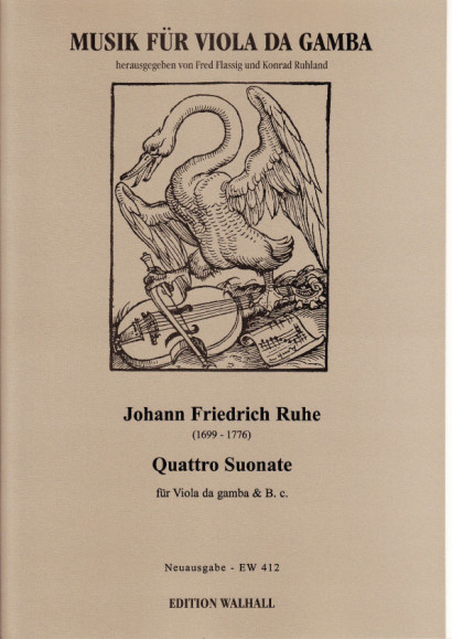 Ruhe, Johann Friedrich (1699- 1776): Quattro Suonate par Viola da Gamba et Fondamento - Neuausgabe