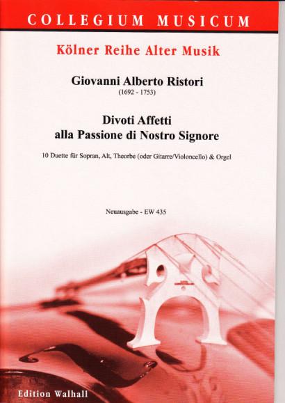 Ristori, Giovanni Alberto (1692- 1753): Divoti Affetti Passione di Nostro Signore