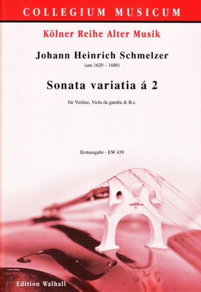 Schmelzer, Johann Heinrich (~1620–1680): Sonata variatia á 2