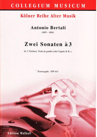 Bertali, Antonio (1605-1669): Zwei Sonaten à 3 in g und a