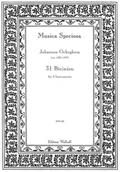 Ockeghem, Johannes (~1420– 1497): 31 Bicines