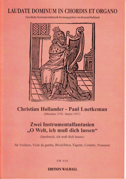 Hollander, Christian (~1668) & Paul Luetkeman (~1611): O Welt, ich muss dich lassen