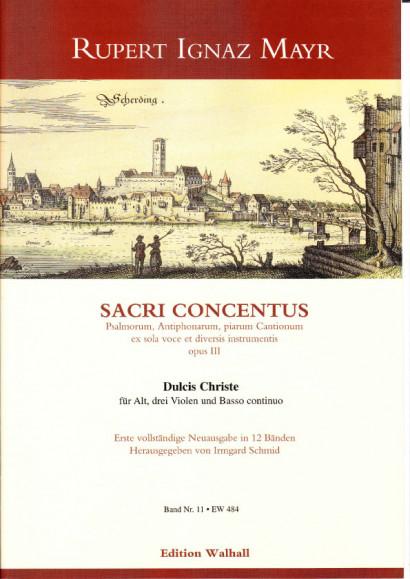 Mayr, Rupert Ignaz (1646-1712): Dulcis Christe<br>- Volume XI