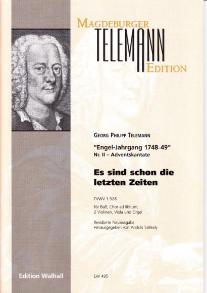 Telemann, Georg Philipp (1681-1767): Es sind schon die letzten Zeiten