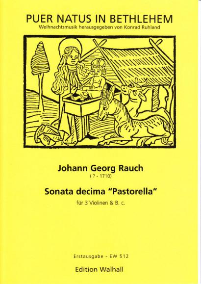 "Rauch, Johann Georg (?-1710): Sonata decima ""Pastorella"""