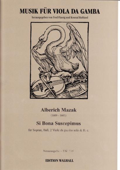Mazak, Alberich (1609-1661): Si Bona Suscepimus