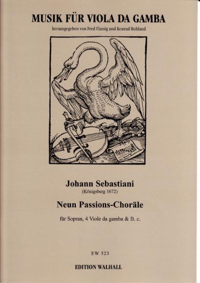 Sebastiani, Johannes (Königsberg 1672): Neun Passions-Choräle