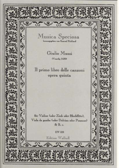 Mussi, Giulio (Venedig 1620): Il primo Libro delle Canzoni