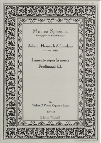 Schmelzer, Johann Heinrich (~1620–1680): Lamento sopra la morte Ferdinand III. á 3