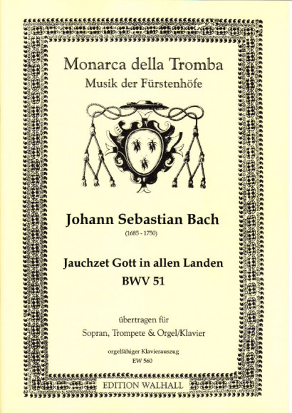 Bach, Johann Sebastian (1685-1750): Jauchzet Gott in allen Landen BWV 51