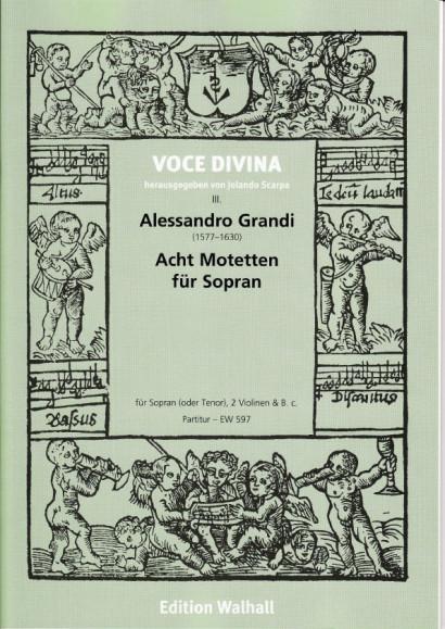 Grandi, Alessandro (1577-1630): Acht Motetten
