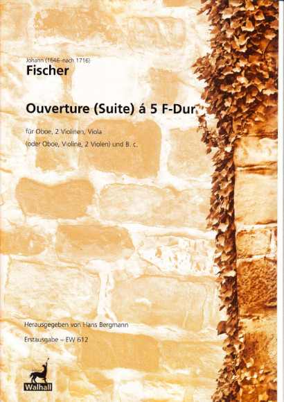 Fischer, Johann (1646 - nach 1716): Ouverture (Suite) á 5 F-Dur