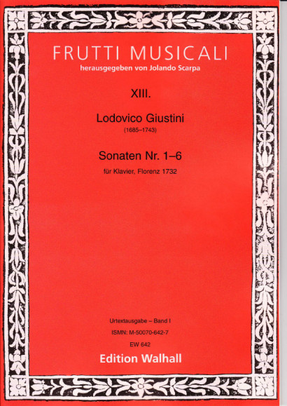 Giustini, Ludovico (1685-1743): 12 Sonate da cimbalo di piano e forte op. 1<br>- Volume I (No. 1-6)