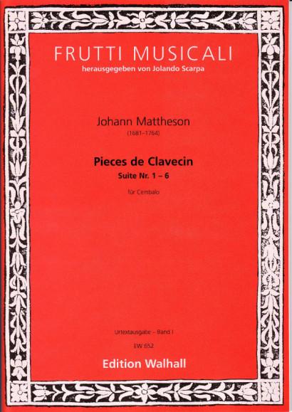 Mattheson, Johann (1681-1764): Suites pour le Clavecin<br>- Vol I, No. I-VI