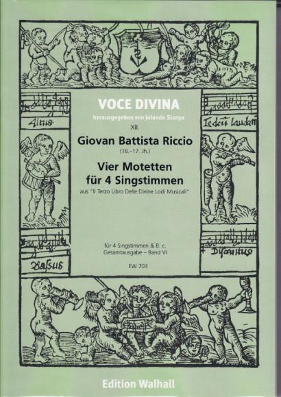 Riccio, Giovan B. (16.-17. Jh.): Motetten für 3 und 4 Singstimmen<br>- Vier 4-stimmige Motetten
