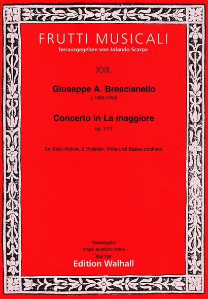 Brescianello, Giuseppe Antonio (1690–1758): Concerto in La maggiore op. 1/11<br>– Partitur und Stimmen