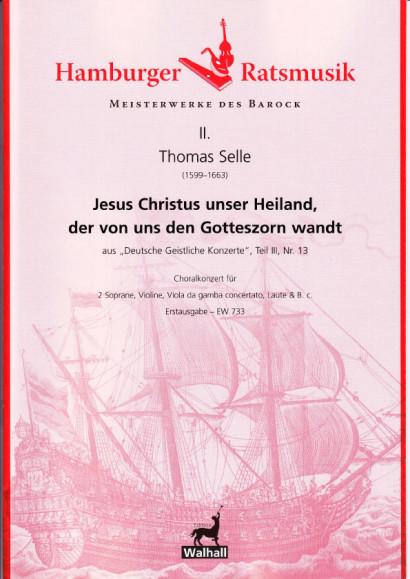 Selle, Thomas (1599-1663): Jesus Christus unser Heiland, der von uns den Gotteszorn wandt