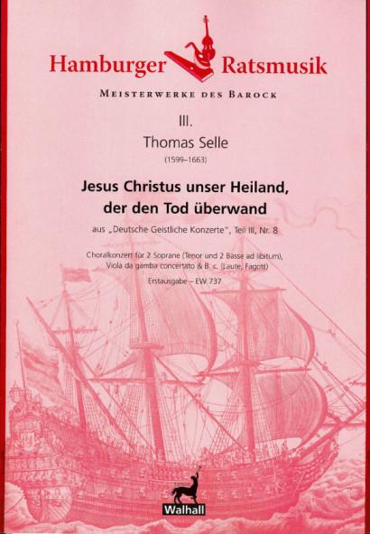 Selle, Thomas (1599-1663): Jesus Christus unser Heiland, der denTod überwand