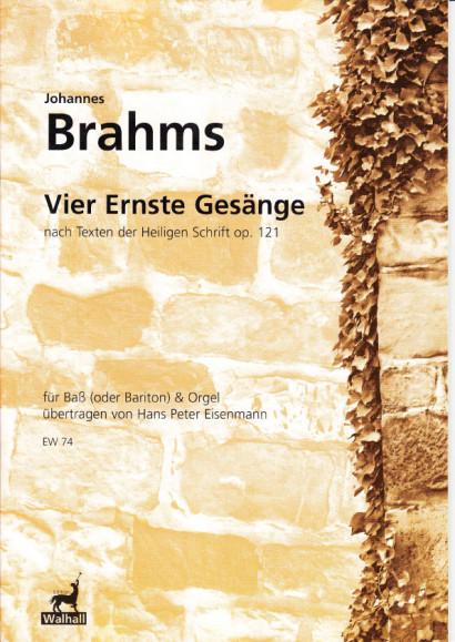 Brahms, Johannes (1833-1897): Vier Ernste Gesänge op.121
