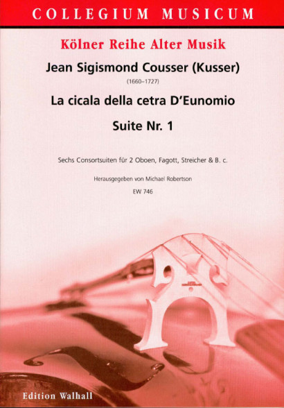 Cousser (Kusser), Jean Sigismund (~1660-1727): La cicala della cetra D'Eunomio<br>- Suite Nr. 1 (Part. & Stimmen)