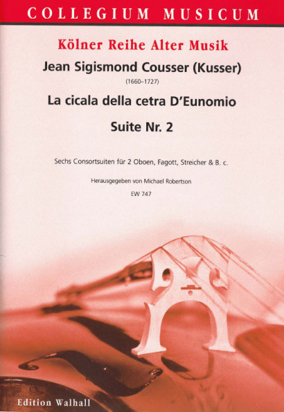 Cousser (Kusser), Jean Sigismund (~1660-1727): La cicala della cetra D'Eunomio<br>- Suite Nr. 2 (score & parts)